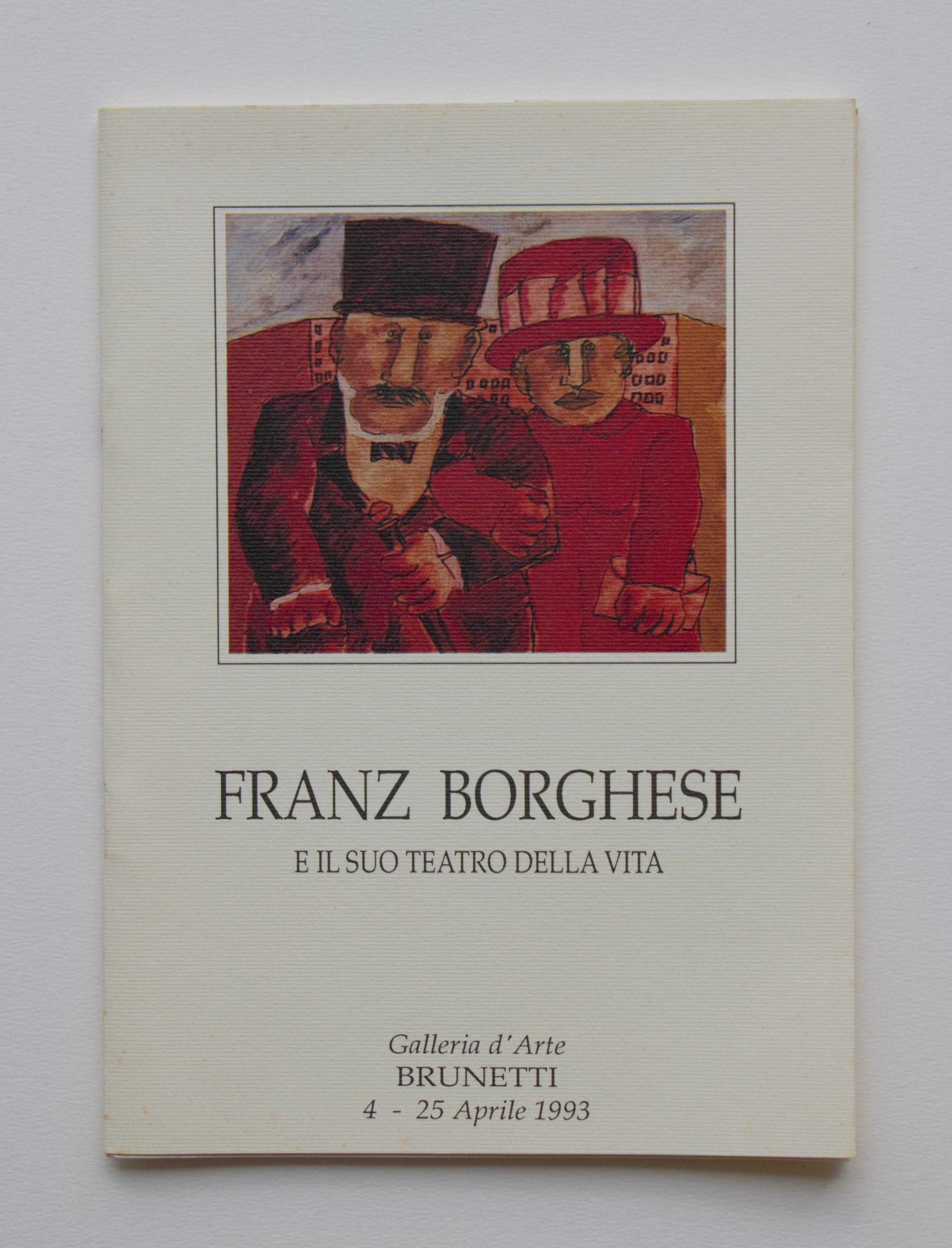 """""""Franz Borghese ed il suo teatro della vita"""" anno 1993 pagine 30 cm. 15x22"""