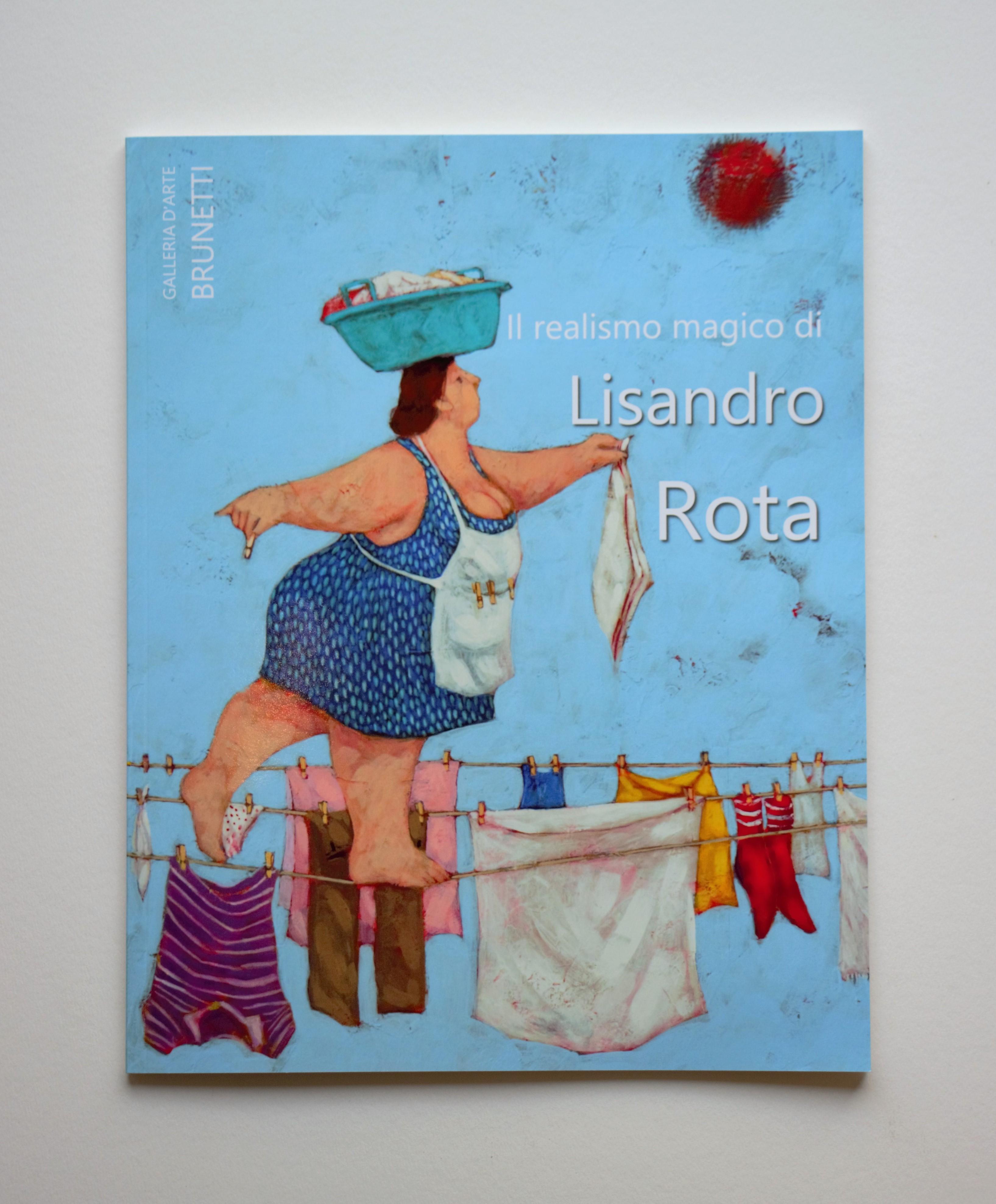 """""""Il realismo magico di Lisandro Rota """" pagine 55  cm. 29x23"""